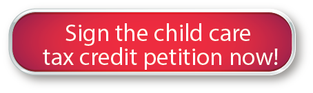 Sign the child care tax credit petition now