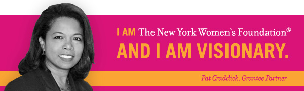 I am the New York Women's Foundation and I am visionary.